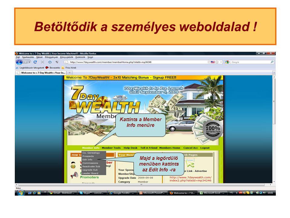 Betöltődik a személyes weboldalad ! Kattints a Member Info menüre Majd a legördülő menüben kattints az Edit Info -ra