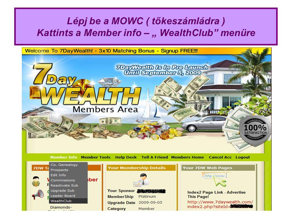 """Lépj be a MOWC ( tőkeszámládra ) Kattints a Member info – """" WealthClub"""" menüre"""