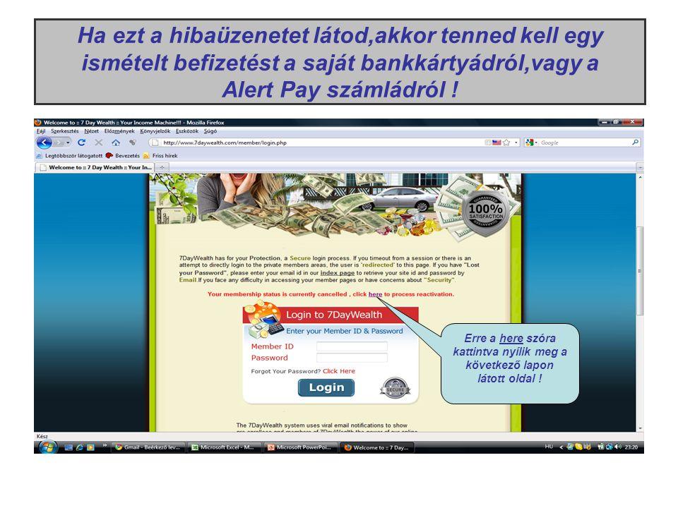 Írd be az Alert Pay számlád azonosító E-mail címét,és jelszavát,majd kattints a LOG IN-ra !