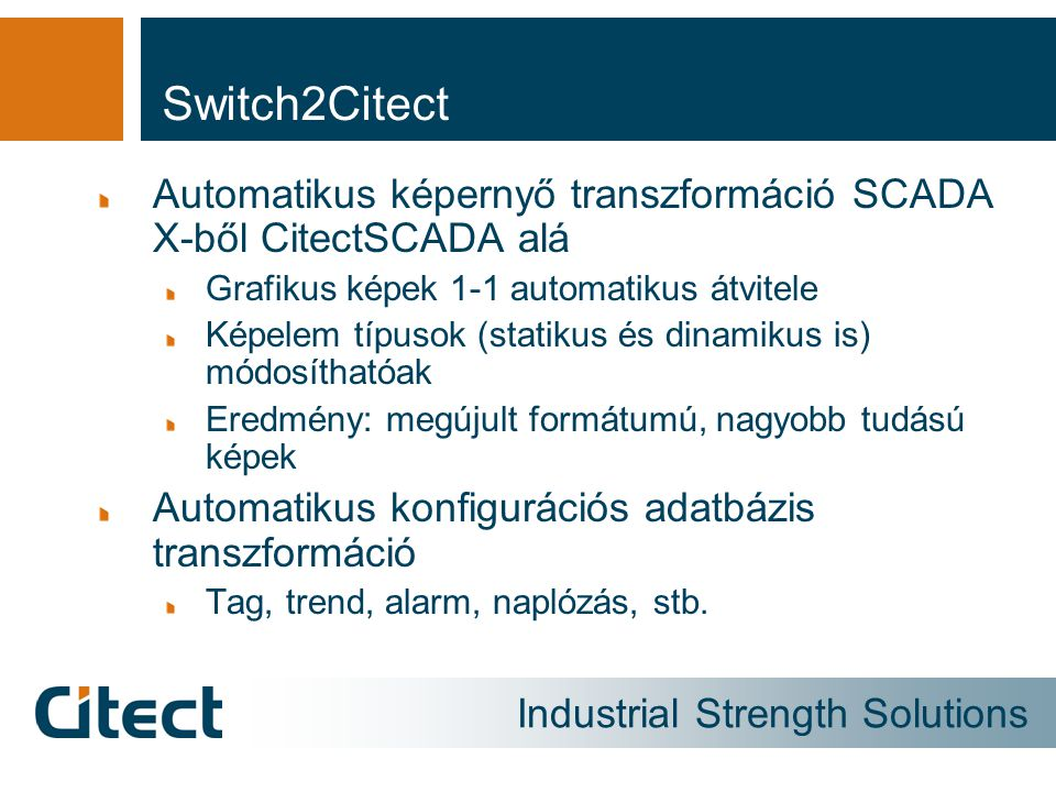 Industrial Strength Solutions A konverziós folyamat 2/2.