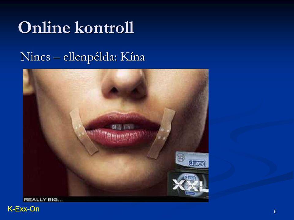 Online kontroll 6 Nincs – ellenpélda: Kína K-Exx-On