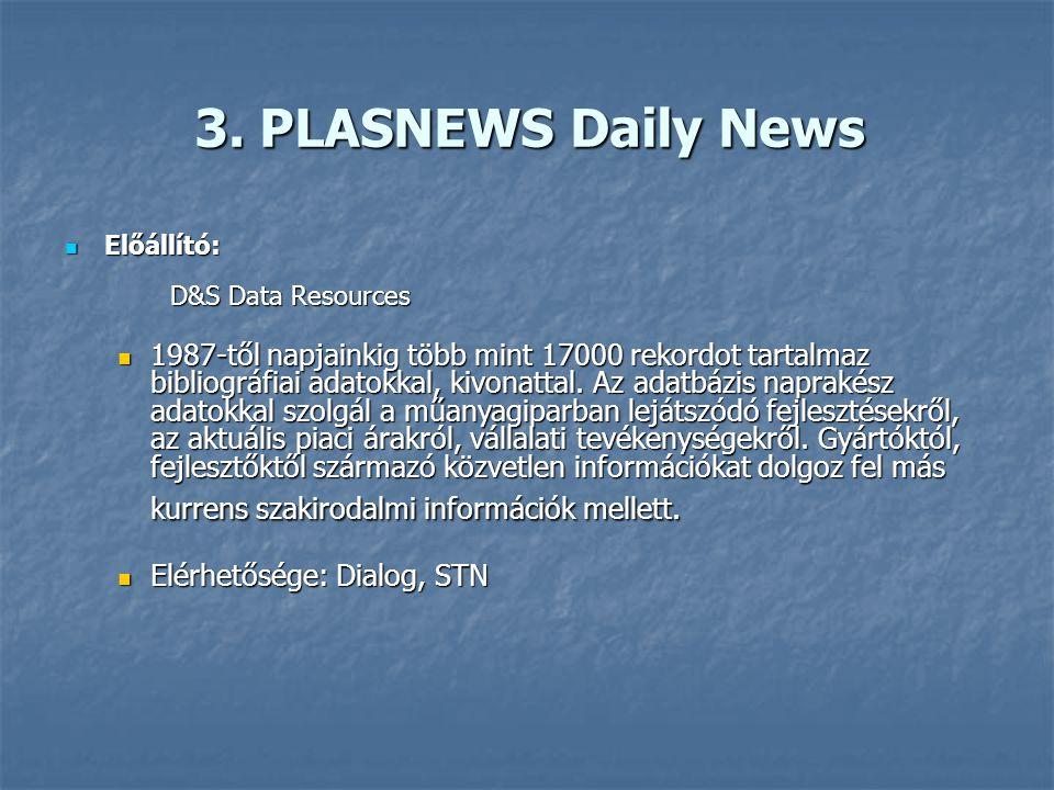 Előállító: D&S Data Resources Előállító: D&S Data Resources Az adatbázis több mint 11500 különböző műanyagtermék műszaki és tervezés szempontjából fon