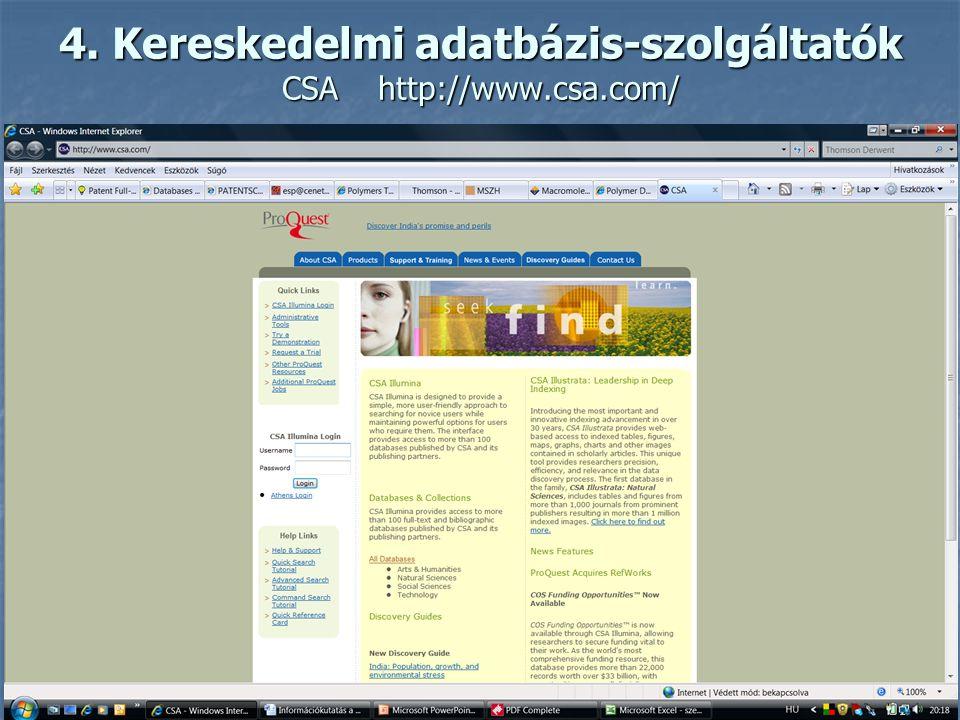 4. Adatbázis-szolgáltatók, adatbázisok elérési lehetőségei Európai Szabadalmi Hivatal és WIPO Európai Szabadalmi Hivatal és WIPO Nemzeti hivatalok sza