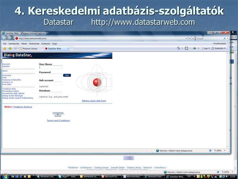 4. Kereskedelmi adatbázis-szolgáltatók Dialog http://www.dialog.com/
