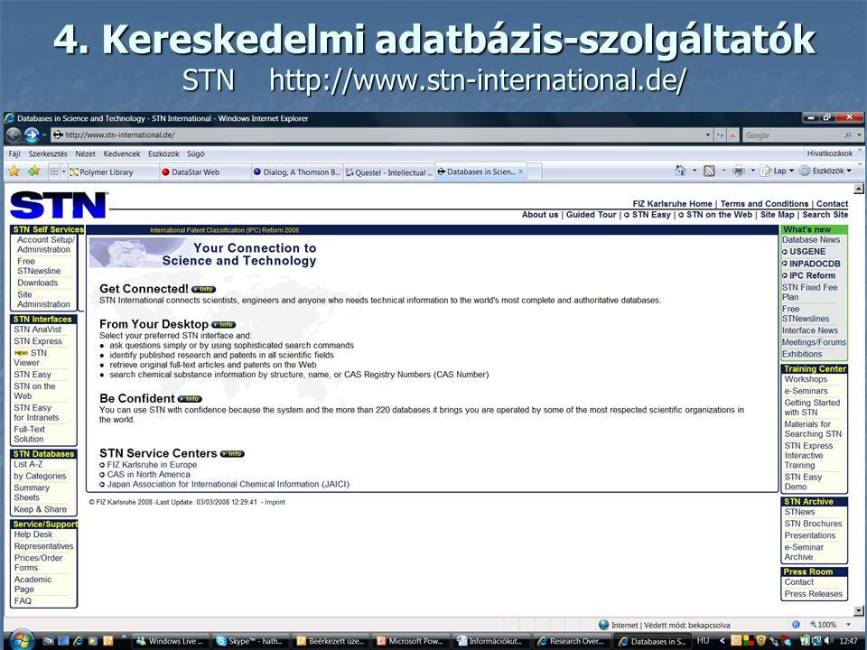 4. Kereskedelmi adatbázis-szolgáltatók STNhttp://www.stn-international.de/ Több közvetlen műanyagipari vonatkozású adatbázisban biztosít kutatási lehe