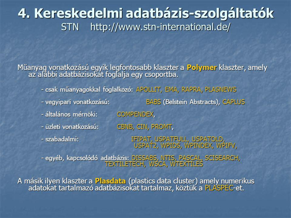 4. Kereskedelmi adatbázis-szolgáltatók STNhttp://www.stn-international.de/