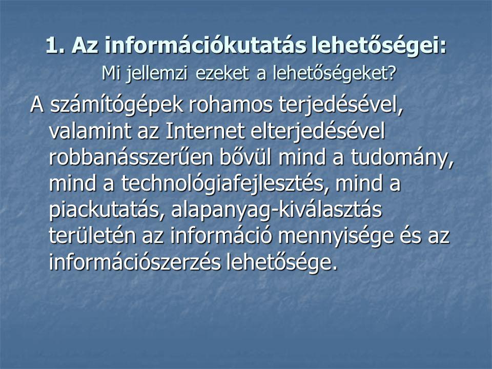 -S-S-S-Személyes kapcsolatokon alapuló információszerzés (kereskedelmi kapcsolatok, tudományos kapcsolatok). -M-M-M-Megjelentek a számítógépek használ