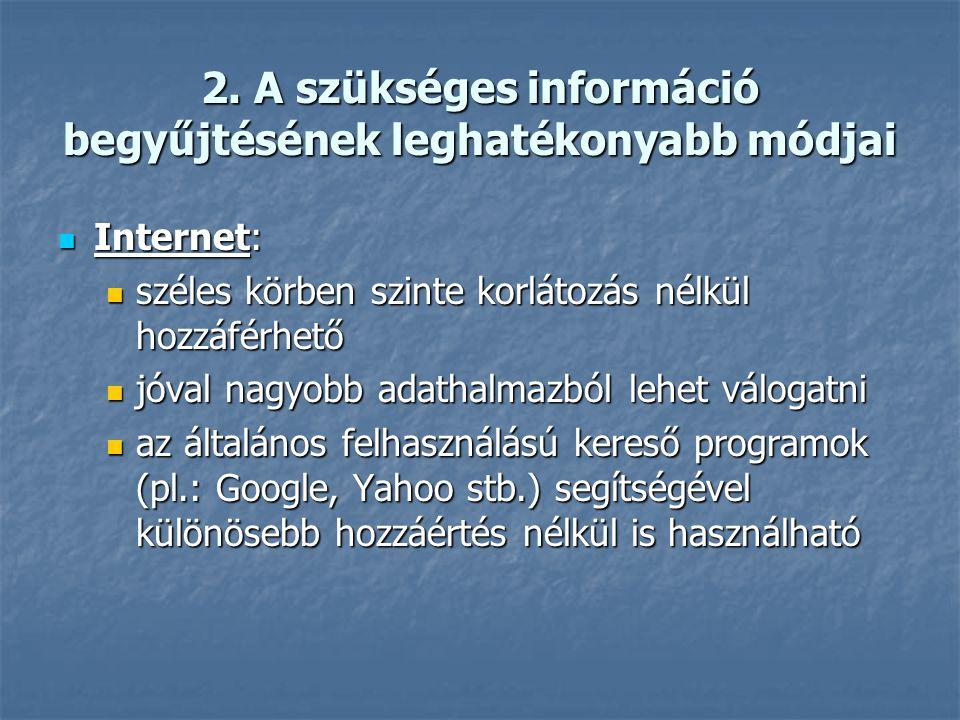 2. A szükséges információ begyűjtésének leghatékonyabb módjai A XXI. század elején - mint ahogy sokan említik az