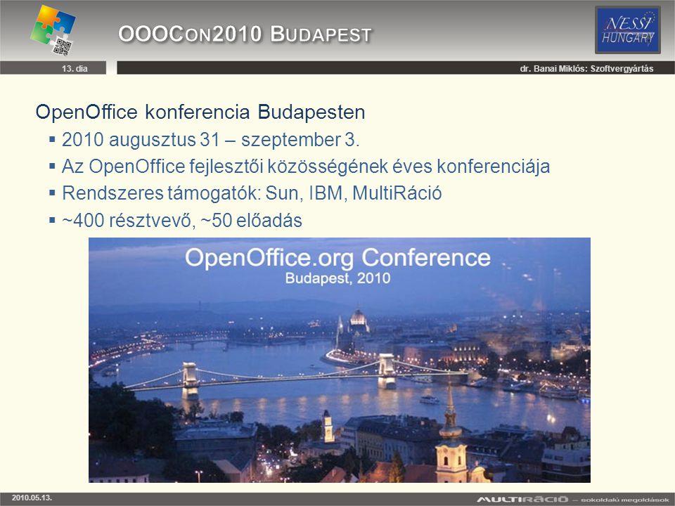 OpenOffice konferencia Budapesten  2010 augusztus 31 – szeptember 3.  Az OpenOffice fejlesztői közösségének éves konferenciája  Rendszeres támogató