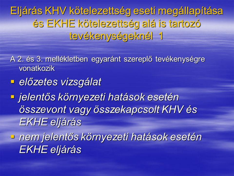 Eljárás KHV kötelezettség eseti megállapítása és EKHE kötelezettség alá is tartozó tevékenységeknél 1 A 2.
