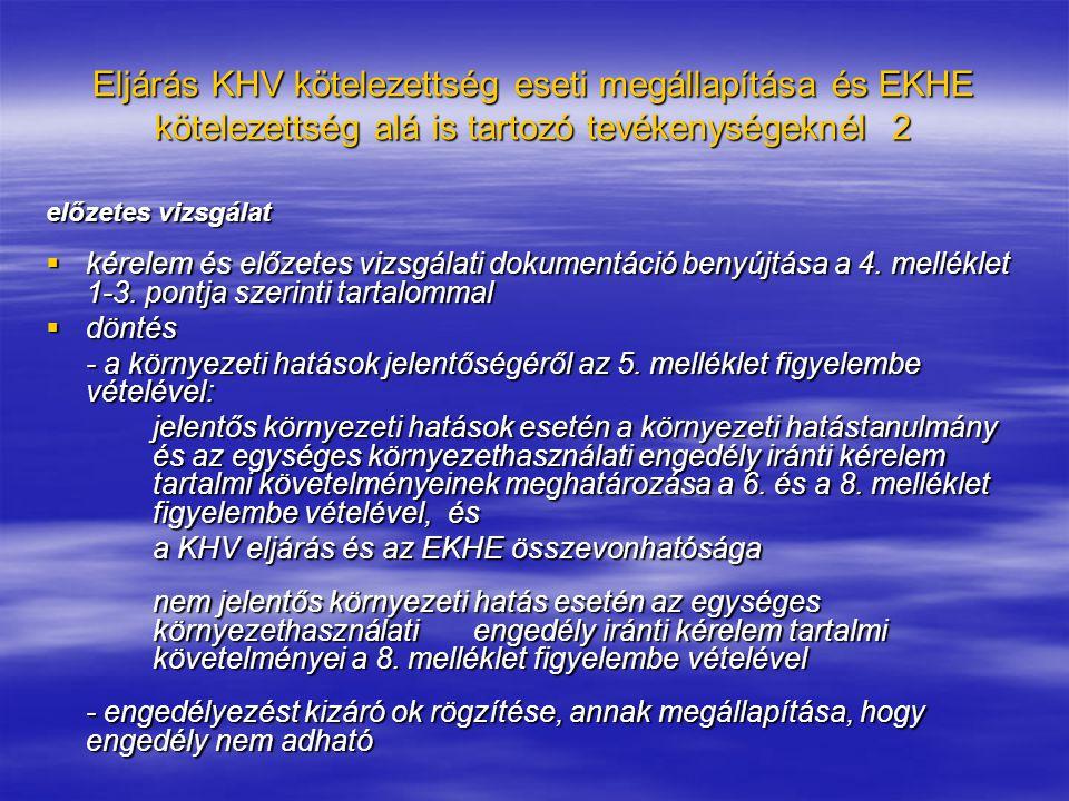 Eljárás KHV kötelezettség eseti megállapítása és EKHE kötelezettség alá is tartozó tevékenységeknél 2 előzetes vizsgálat  kérelem és előzetes vizsgálati dokumentáció benyújtása a 4.