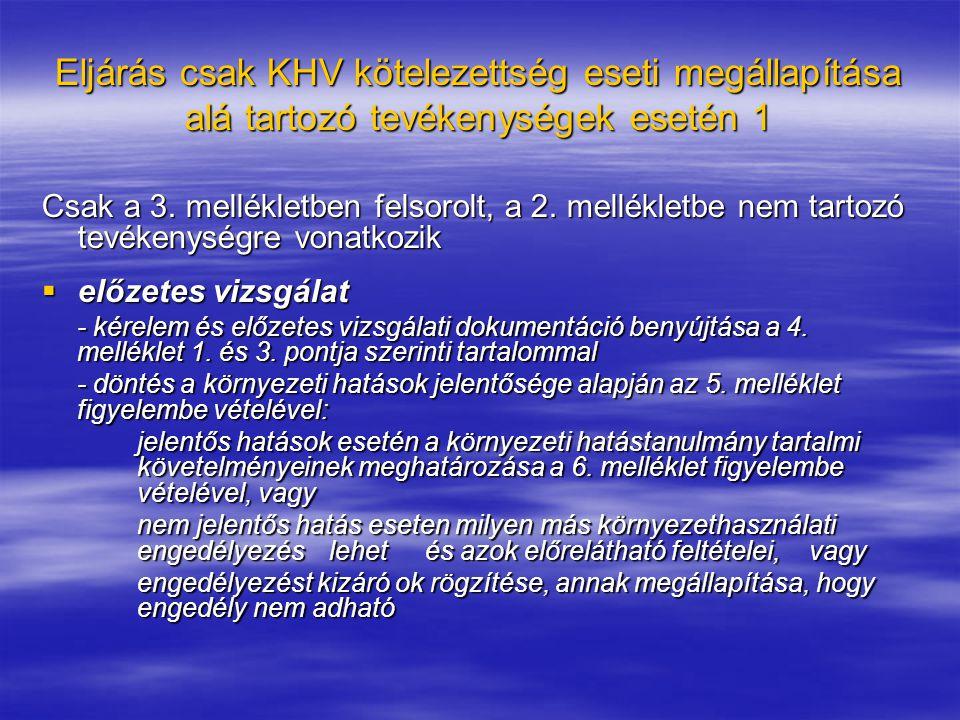 Eljárás csak KHV kötelezettség eseti megállapítása alá tartozó tevékenységek esetén 1 Csak a 3.
