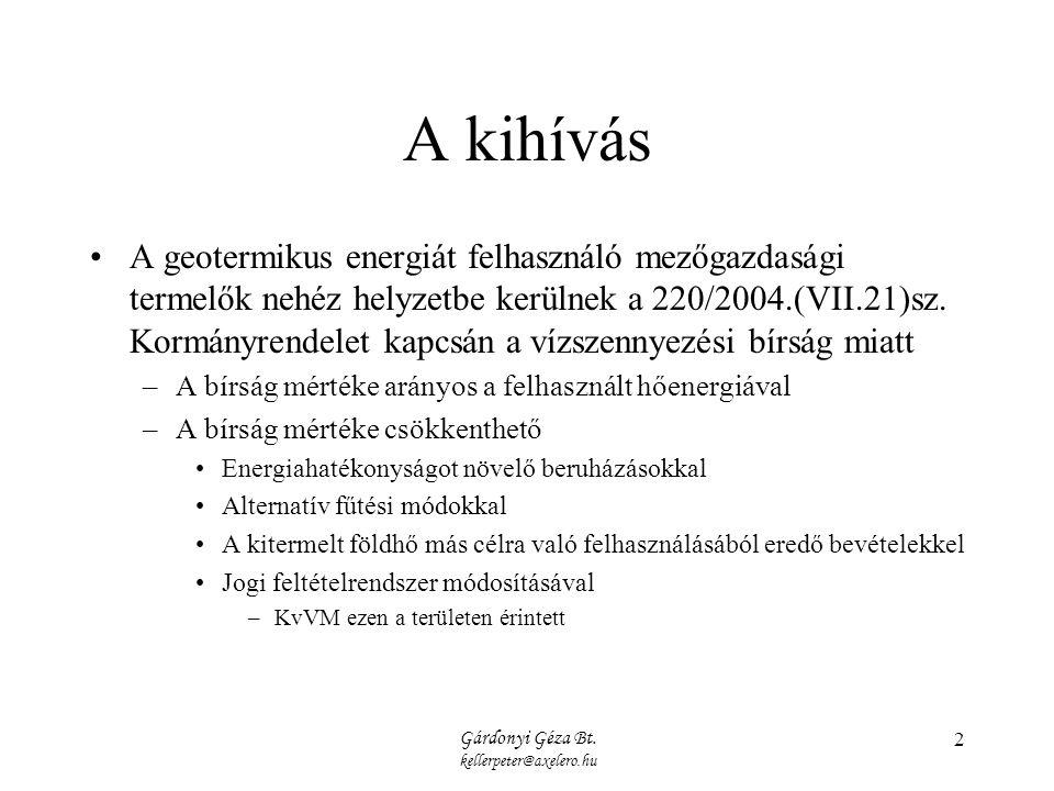 Gárdonyi Géza Bt. kellerpeter@axelero.hu 2 A kihívás A geotermikus energiát felhasználó mezőgazdasági termelők nehéz helyzetbe kerülnek a 220/2004.(VI
