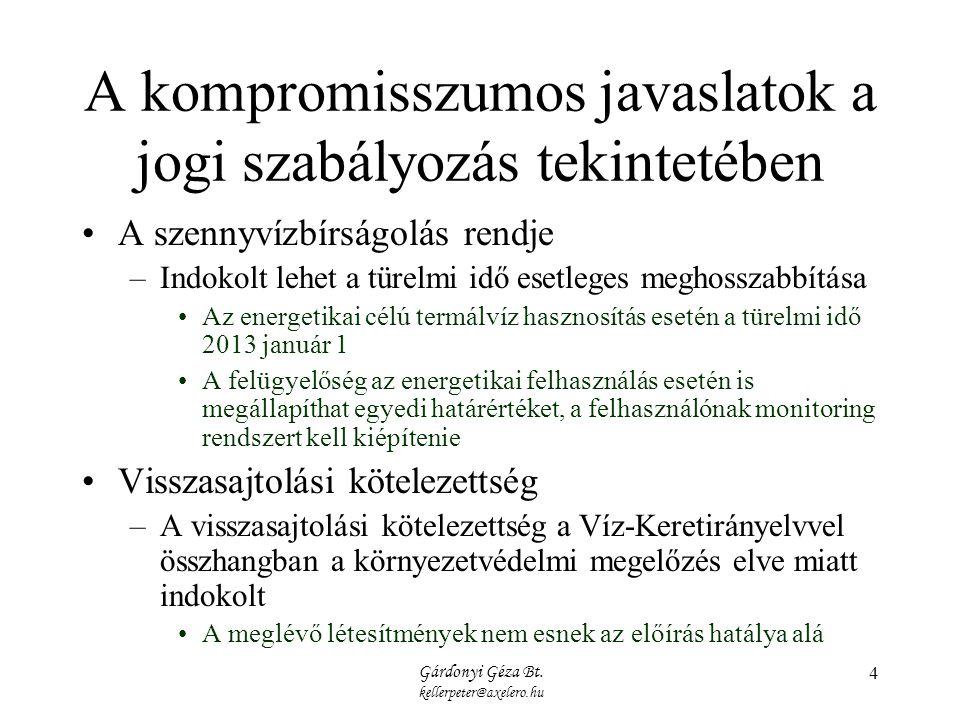 Gárdonyi Géza Bt. kellerpeter@axelero.hu 4 A kompromisszumos javaslatok a jogi szabályozás tekintetében A szennyvízbírságolás rendje –Indokolt lehet a