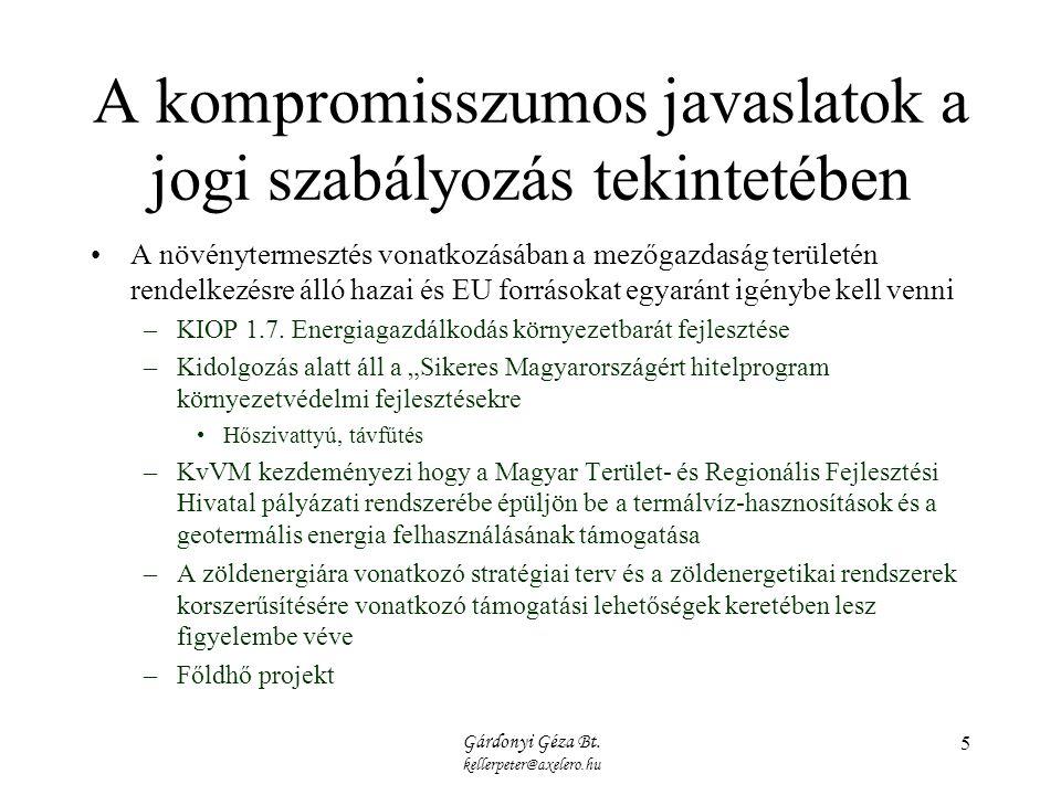 Gárdonyi Géza Bt. kellerpeter@axelero.hu 5 A kompromisszumos javaslatok a jogi szabályozás tekintetében A növénytermesztés vonatkozásában a mezőgazdas