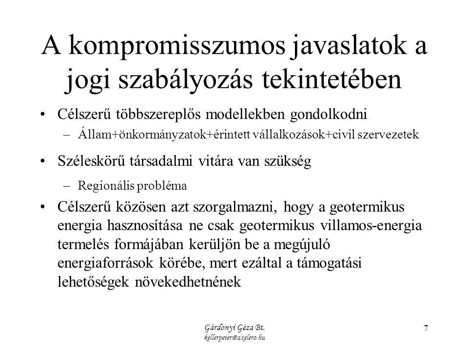 Gárdonyi Géza Bt. kellerpeter@axelero.hu 7 A kompromisszumos javaslatok a jogi szabályozás tekintetében Célszerű többszereplős modellekben gondolkodni