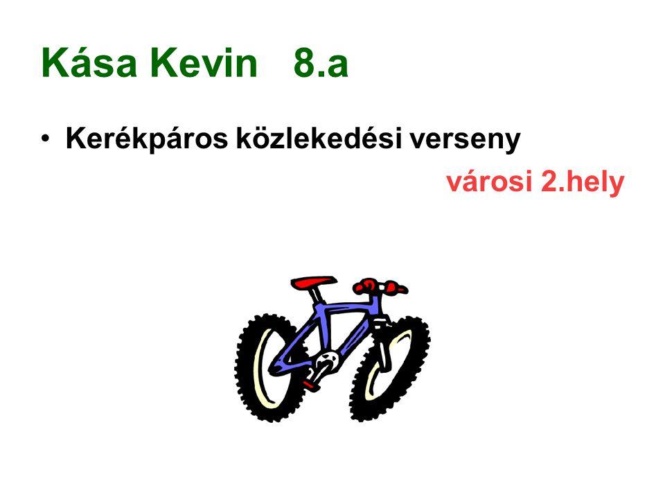 Kása Kevin 8.a Kerékpáros közlekedési verseny városi 2.hely