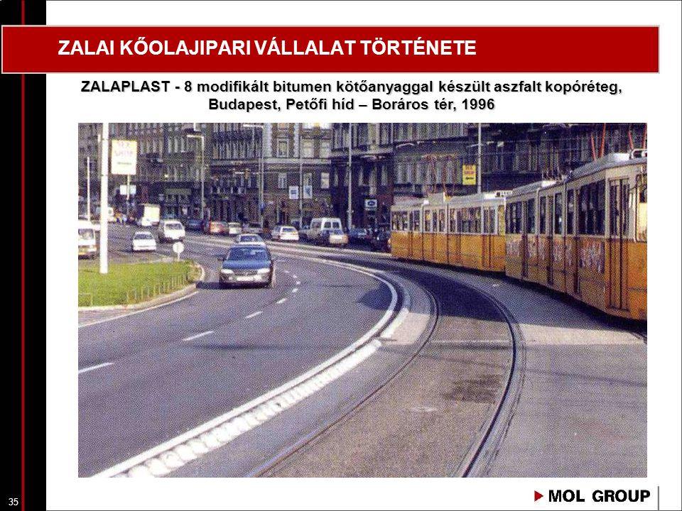 35 ZALAI KŐOLAJIPARI VÁLLALAT TÖRTÉNETE ZALAPLAST - 8 modifikált bitumen kötőanyaggal készült aszfalt kopóréteg, Budapest, Petőfi híd – Boráros tér, 1