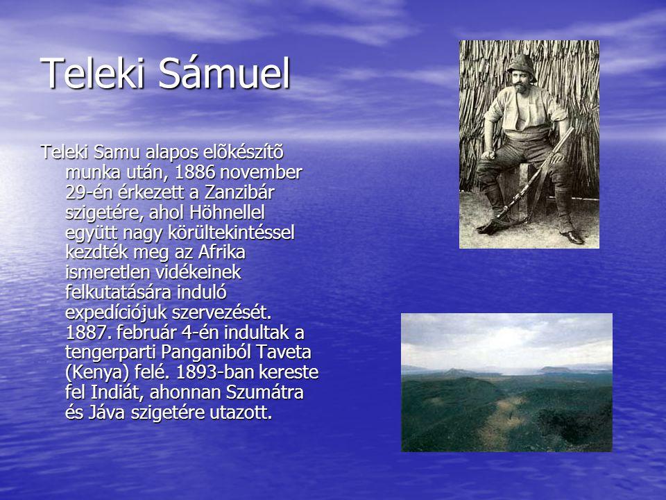 Teleki Sámuel Teleki Samu alapos elõkészítõ munka után, 1886 november 29-én érkezett a Zanzibár szigetére, ahol Höhnellel együtt nagy körültekintéssel kezdték meg az Afrika ismeretlen vidékeinek felkutatására induló expedíciójuk szervezését.