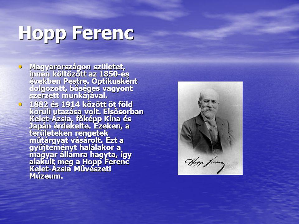 Hopp Ferenc Magyarországon születet, innen költözött az 1850-es években Pestre.