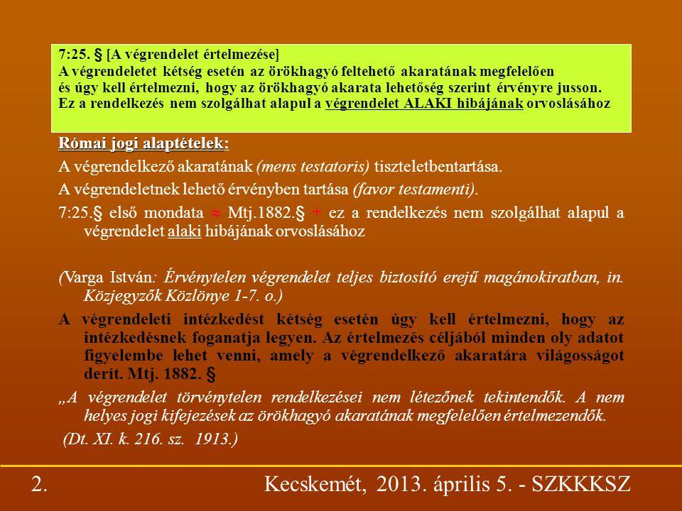 v.ö.: Legfelsőbb Bíróság PK 85.számú állásfoglalása A végrendelet fajtái A végrendelet fajtái I.