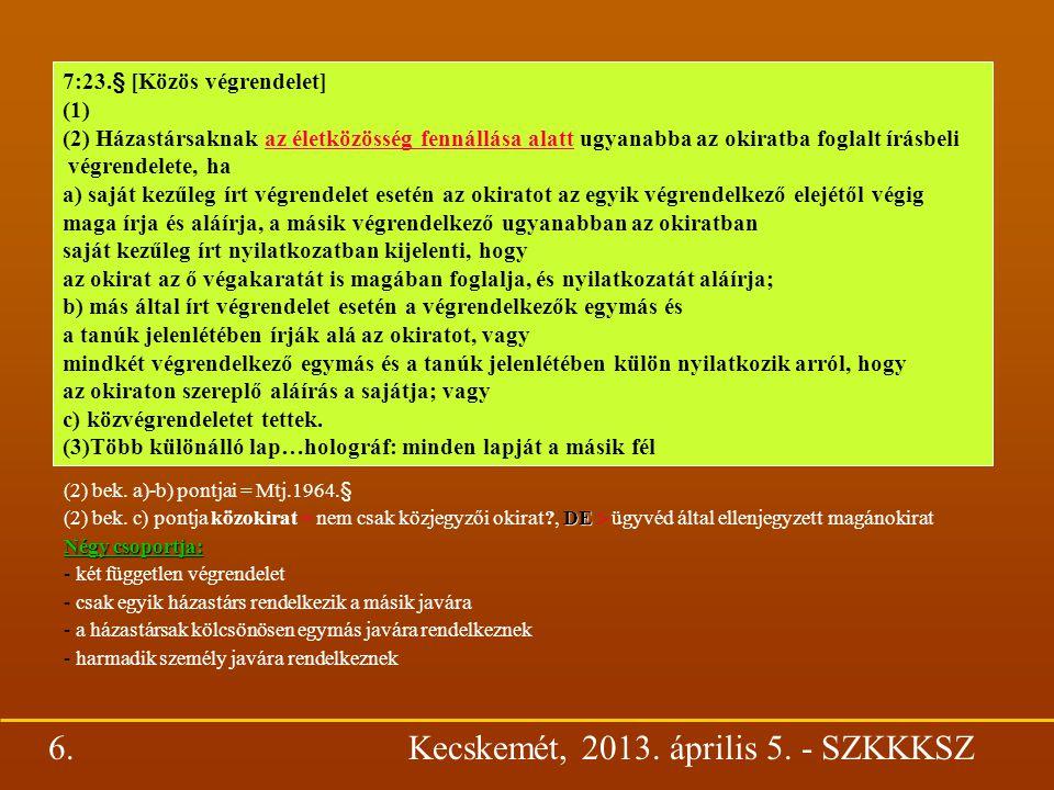 (2) bek. a)-b) pontjai = Mtj.1964.§ DE (2) bek.