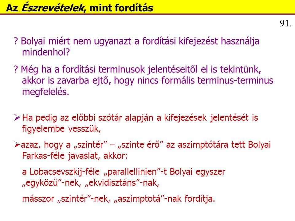 """Mi a helyzet a Lobacsevszkij-féle """"ekvidisztáns Bolyai-féle fordításával."""