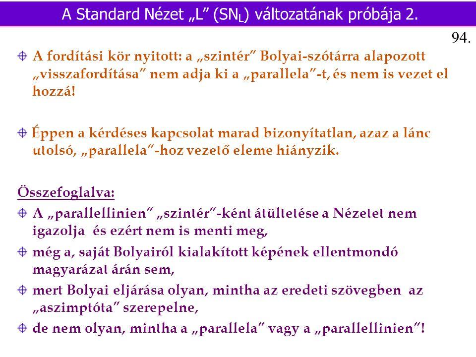 """A fordítási kör nyitott: a """"szintér Bolyai-szótárra alapozott """"visszafordítása nem adja ki a """"parallela -t, és nem is vezet el hozzá."""