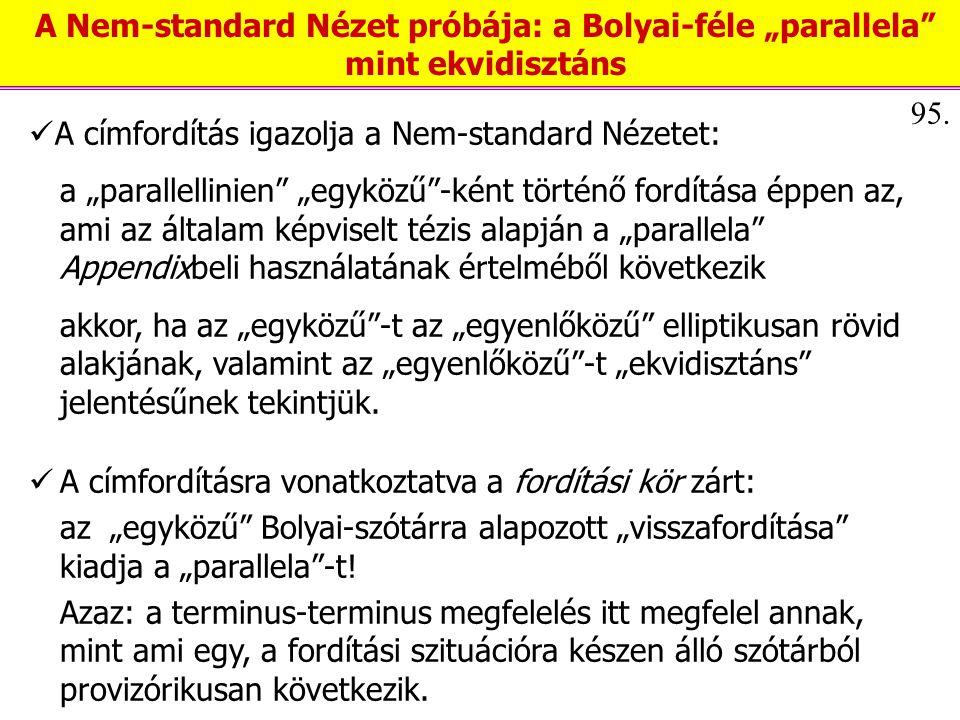 Képzeljünk el egy lineárisan előrehaladó fordítási eljárást:  Jelen körülmények között Lobacsevszkij művének 16-25.