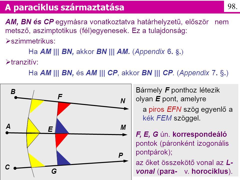 AM, BN és CP egymásra vonatkoztatva határhelyzetű, először nem metsző, aszimptotikus (fél)egyenesek.