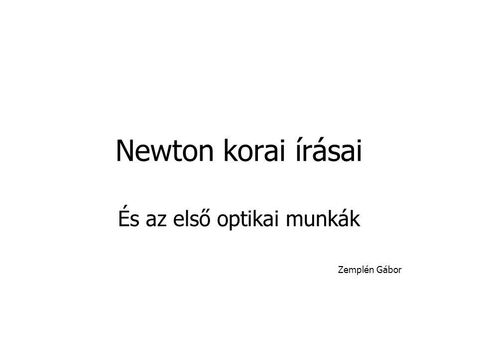 Newton korai írásai És az első optikai munkák Zemplén Gábor