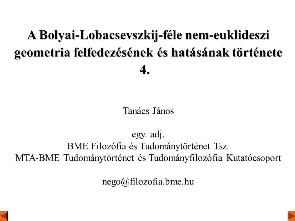 A Bolyai-Lobacsevszkij-féle nem-euklideszi geometria felfedezésének és hatásának története 4.