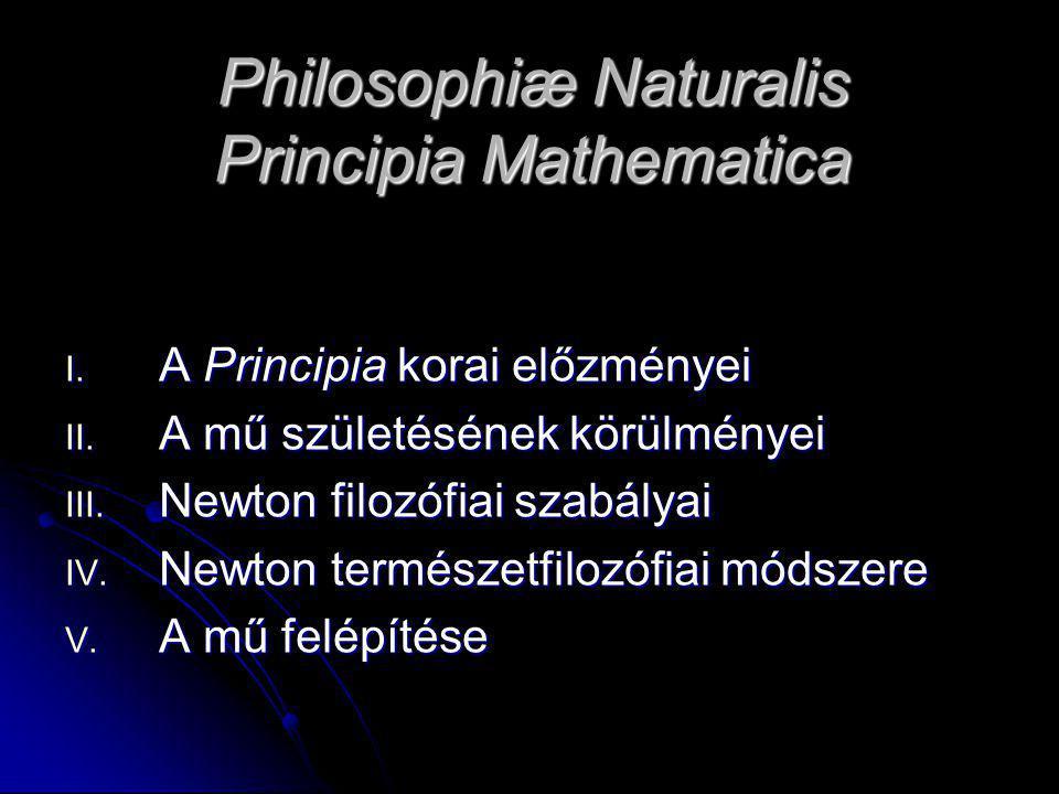 Philosophiæ Naturalis Principia Mathematica I. A Principia korai előzményei II.