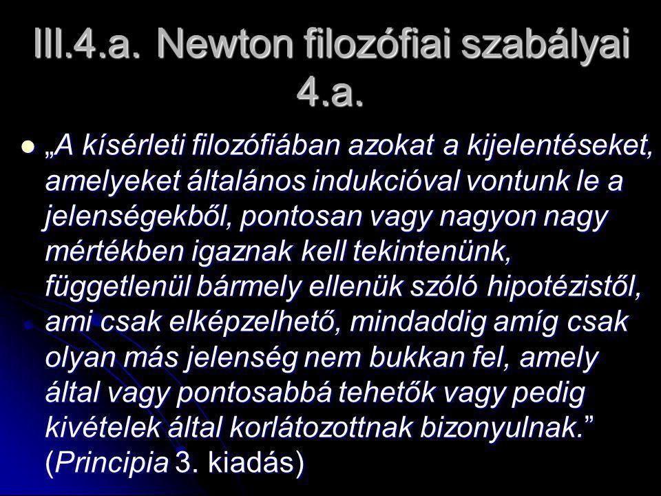III.4.a. Newton filozófiai szabályai 4.a.