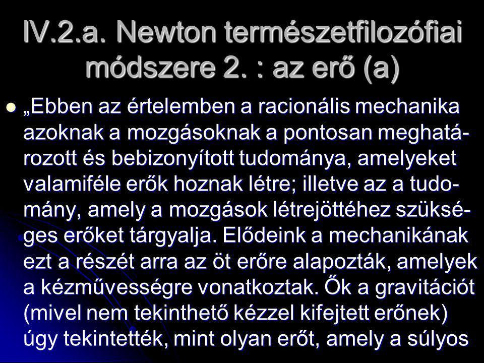 IV.2.a. Newton természetfilozófiai módszere 2.