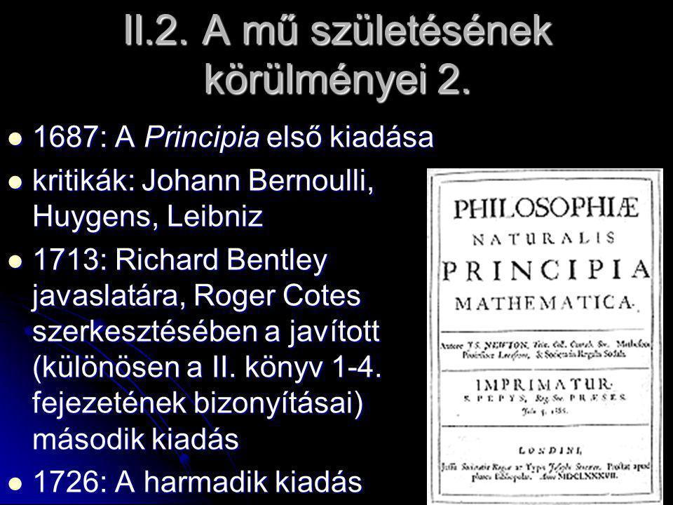 IV.2.b.Newton természetfilozófiai módszere 2. : az erő (b) testek mozgásánál nyilvánul meg.
