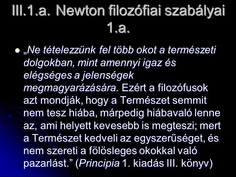 III.1.a. Newton filozófiai szabályai 1.a.