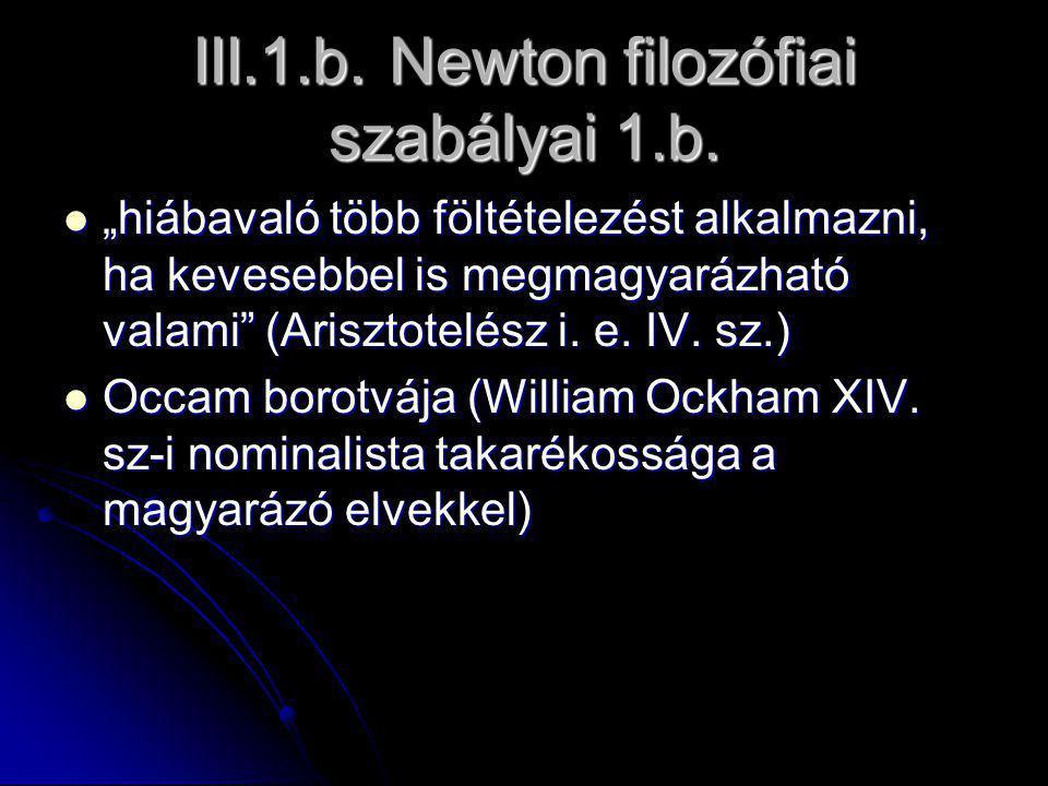 III.1.b. Newton filozófiai szabályai 1.b.