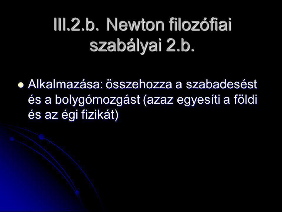 III.2.b. Newton filozófiai szabályai 2.b.