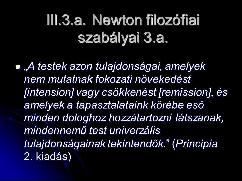 III.3.a. Newton filozófiai szabályai 3.a.