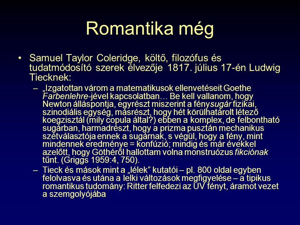 """Romantika még Samuel Taylor Coleridge, költő, filozófus és tudatmódosító szerek élvezője 1817. július 17-én Ludwig Tiecknek: –""""Izgatottan várom a mate"""