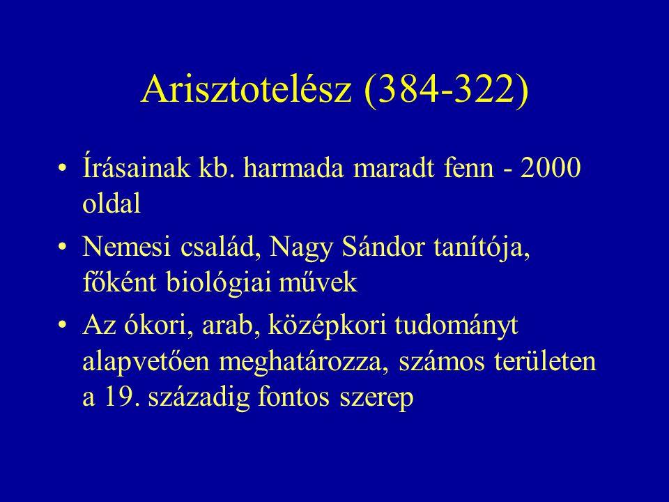 Arisztotelész (384-322) Írásainak kb.