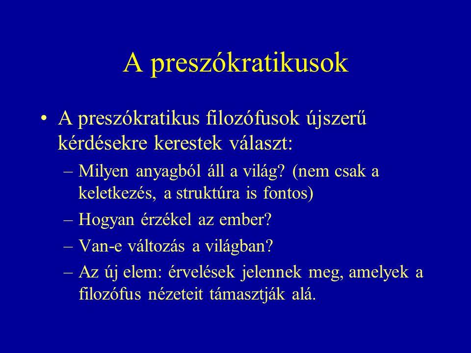 A preszókratikusok A preszókratikus filozófusok újszerű kérdésekre kerestek választ: –Milyen anyagból áll a világ.