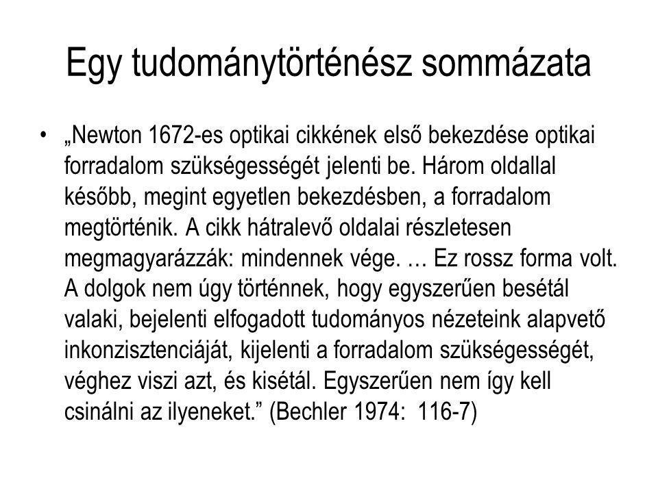 """Egy tudománytörténész sommázata """"Newton 1672-es optikai cikkének első bekezdése optikai forradalom szükségességét jelenti be. Három oldallal később, m"""