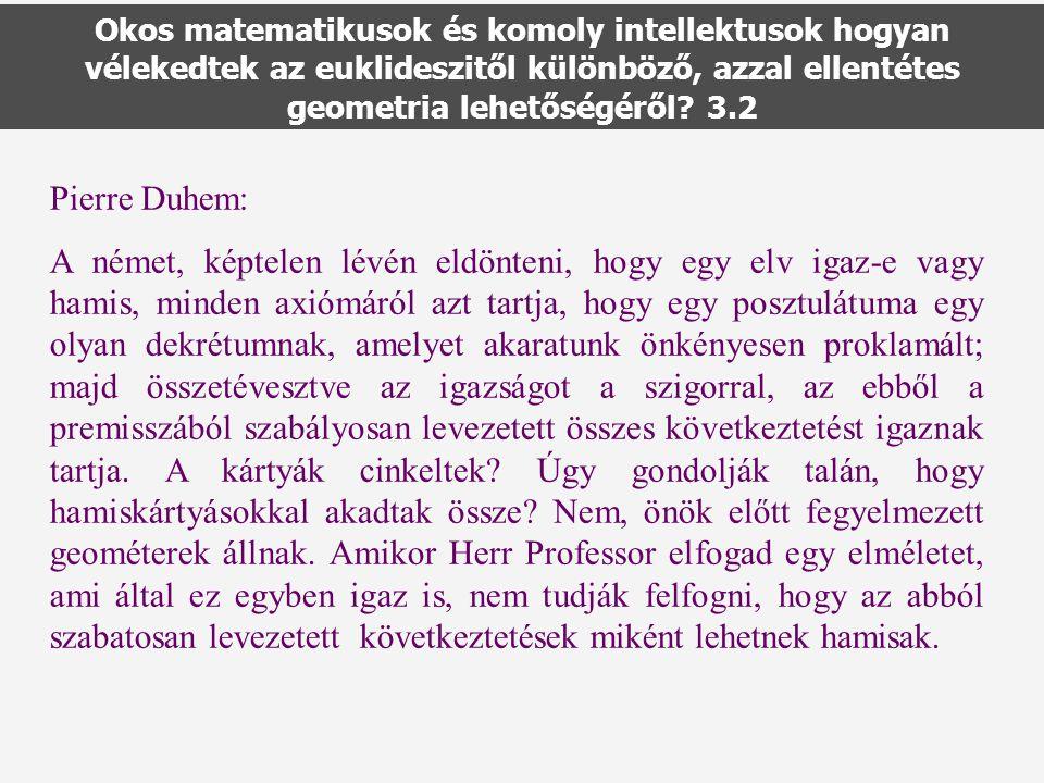 Okos matematikusok és komoly intellektusok hogyan vélekedtek az euklideszitől különböző, azzal ellentétes geometria lehetőségéről.