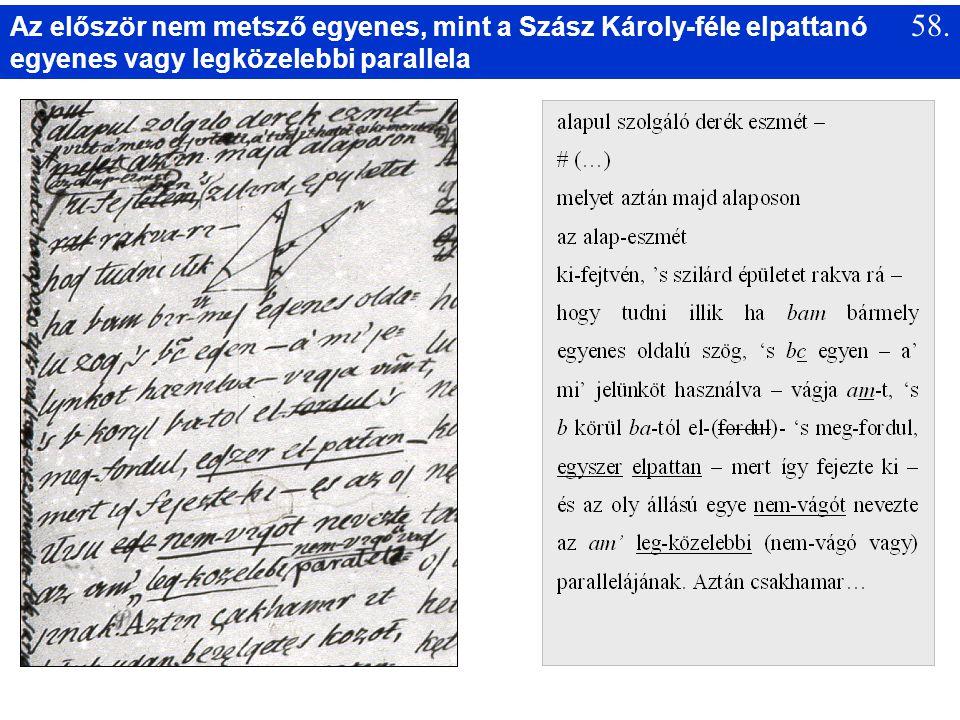 Az először nem metsző egyenes, mint a Szász Károly-féle elpattanó egyenes vagy legközelebbi parallela 58.