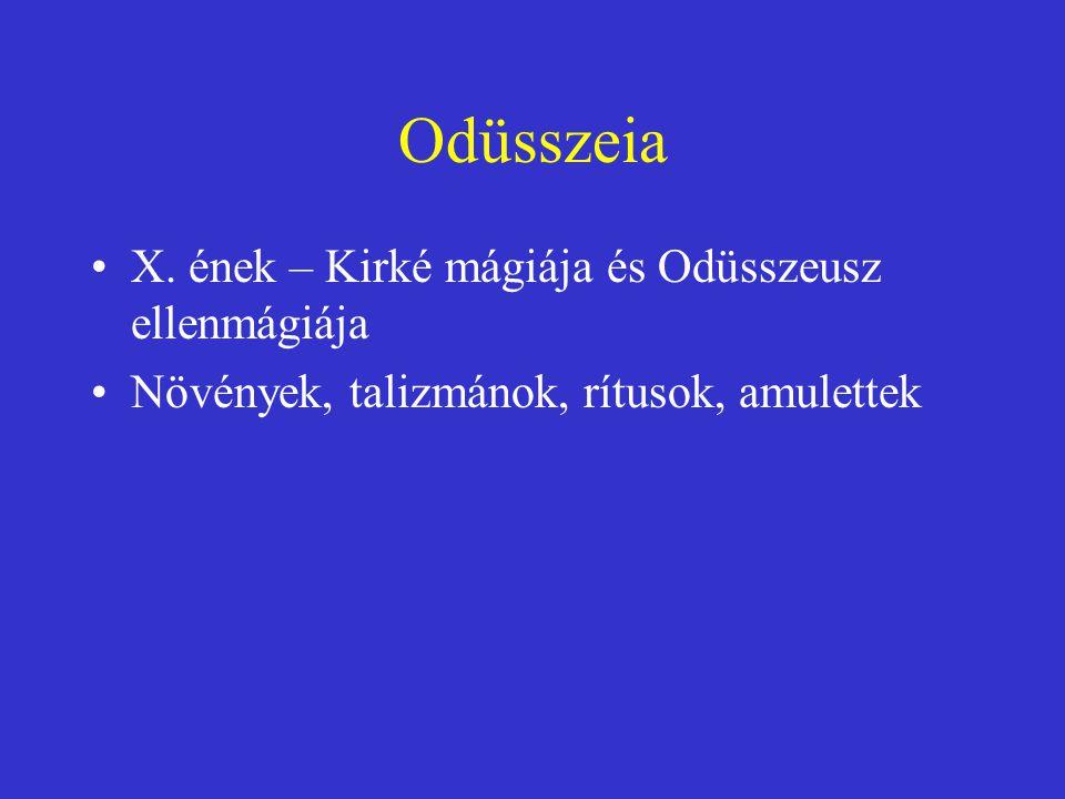 Odüsszeia X. ének – Kirké mágiája és Odüsszeusz ellenmágiája Növények, talizmánok, rítusok, amulettek