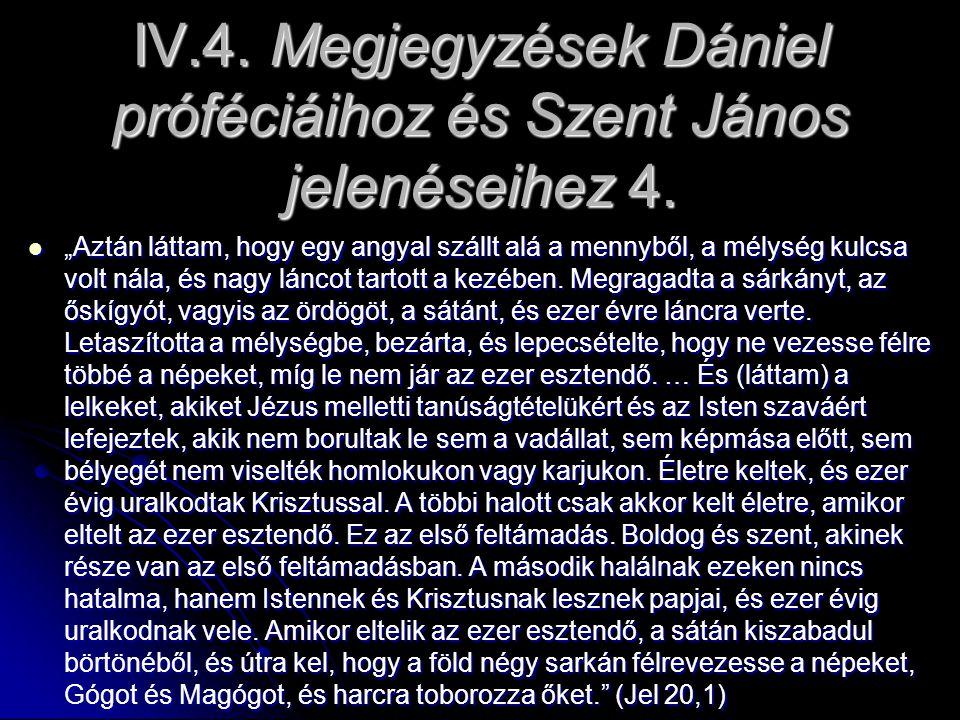 """IV.4. Megjegyzések Dániel próféciáihoz és Szent János jelenéseihez 4. """"Aztán láttam, hogy egy angyal szállt alá a mennyből, a mélység kulcsa volt nála"""