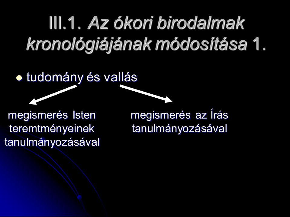 III.1.Az ókori birodalmak kronológiájának módosítása 1.