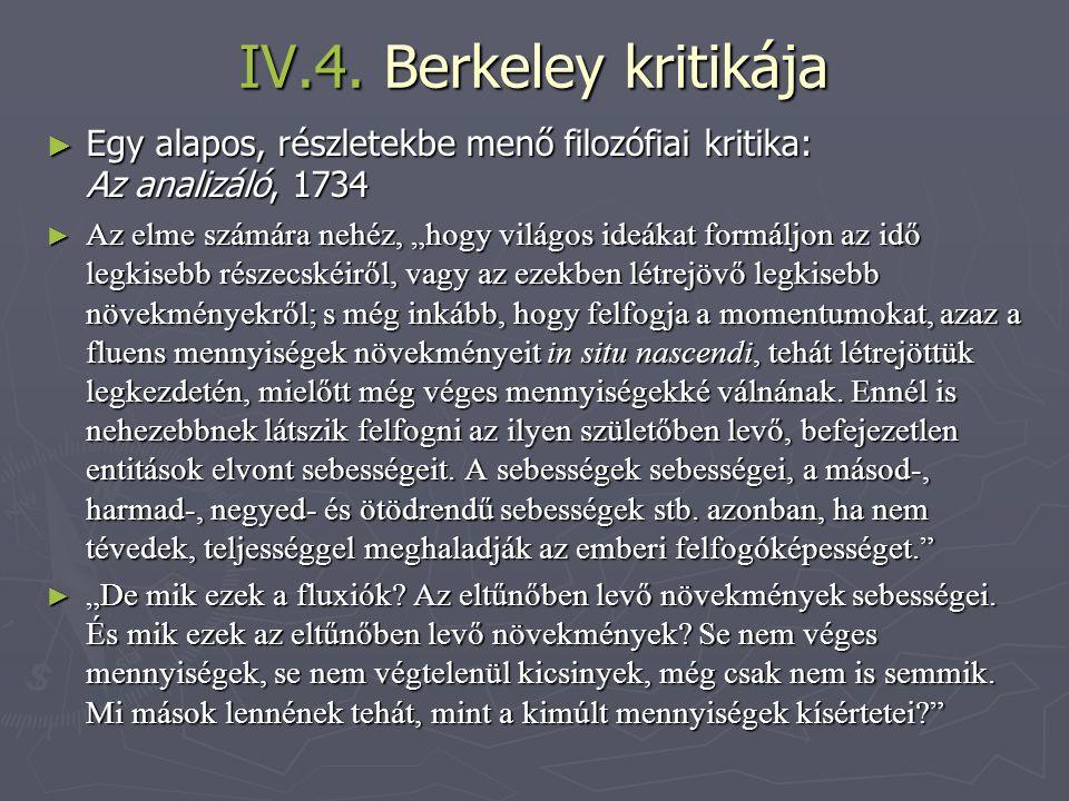 """IV.4. Berkeley kritikája ► Egy alapos, részletekbe menő filozófiai kritika: Az analizáló, 1734 ► Az elme számára nehéz, """"hogy világos ideákat formáljo"""